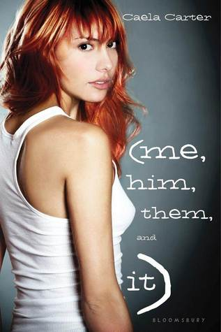 Me, Him, Them, and It by Caela Carter