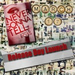 Never Gonna Tell Release Day Launch