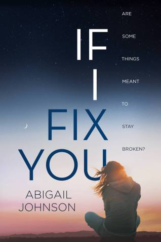 If I Fix You by Abigail Johnson | How I Write | A Book and a Latte