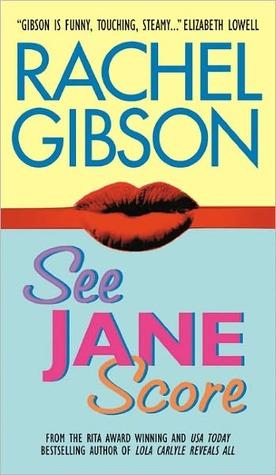Weekly Reread: See Jane Score by Rachel Gibson.