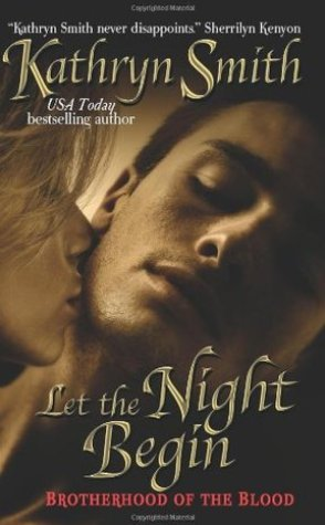 Review: Let The Night Begin (Brotherhood of Blood #4) by Kathryn Smith