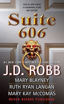 Anthology Review: Suite 606 by J. D. Robb, Mary Blayney, R.C. Ryan, Mary Kay McComas