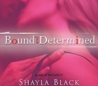 Guest Review: Bound and Determined by Shayla Black (writing as Shelley Bradley)
