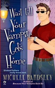 Guest Review: Wait Till Your Vampire Gets Home by Michele Bardsley