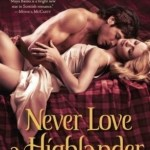 Never Love a Highlander by Maya Banks Book Cover