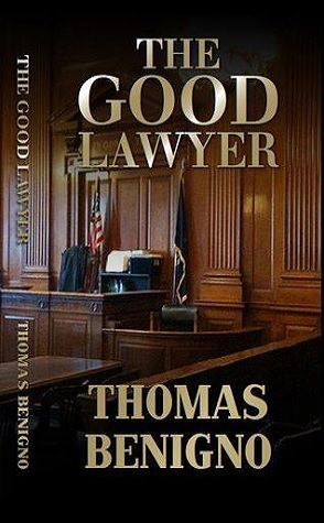 Review: The Good Lawyer by Thomas Benigno