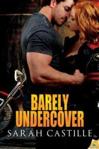 Guest Review: Barely Undercover by Sarah Castille