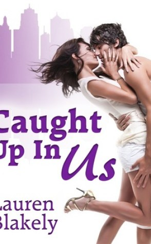 Review: Caught Up in Us by Lauren Blakely