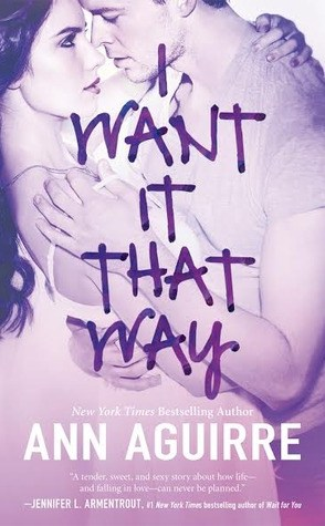 Review: I Want It That Way by Ann Aguirre