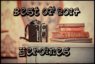 best of 2014 heroines