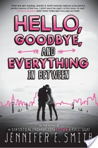 Review: Hello, Goodbye and Everything in Between by Jennifer E. Smith