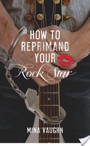 Review: How to Reprimand Your Rockstar by Mina Vaughn