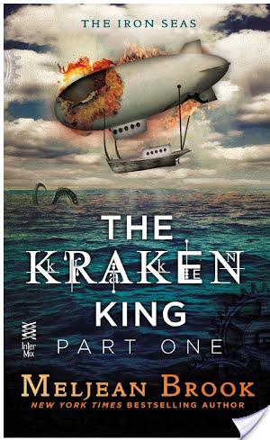 The Kraken King Part I: The Kraken King and the Scribbling Spinster by Meljean Brook
