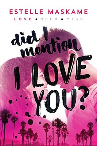 Review: Did I Mention I Love You? by Estelle Maskame