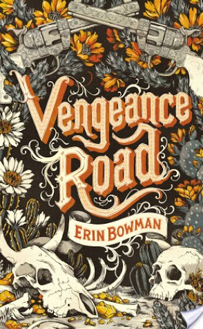 Guest Review: Vengeance Road by Erin Bowman