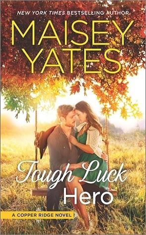 Blog Tour: Tough Luck Hero by Maisey Yates