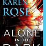 Alone in the Dark by Karen Rose Book Cover