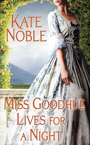Guest Lightning Review: Miss Goodhue Lives for a Night by Kate Noble