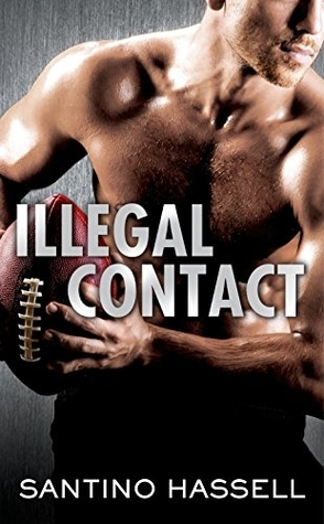 Sunday Spotlight: Illegal Contact by Santino Hassell