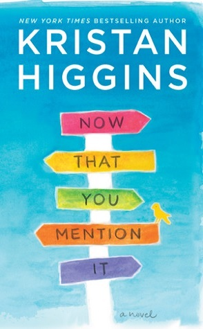 Guest Review: Now That You Mention It by Kristan Higgins