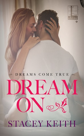 Sunday Spotlight: Dream On by Stacey Keith