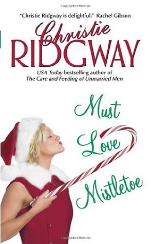 Retro-Review: Must Love Mistletoe by Christie Ridgway