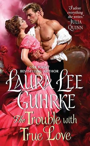 Guest Review: The Trouble with True Love by Laura Lee Guhrke