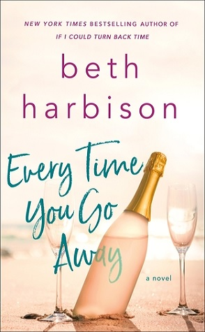 Review: Every Time You Go Away by Beth Harbison