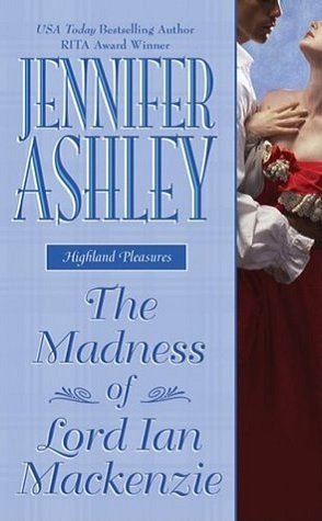 Review and a Giveway: The Madness of Lord Ian Mackenzie by Jennifer Ashley