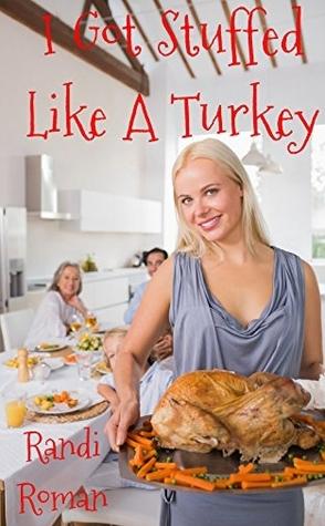 I Got Stuffed Like a Turkey by Randi Roman Book Cover