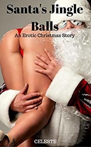 Santa's Jingle Balls by Celeste Book Cover