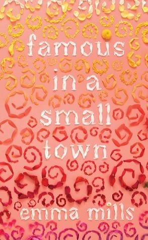Review: Famous in a Small Town by Emma Mills