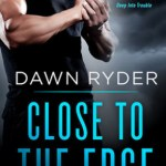Close to the Edge by Dawn Ryder Book Cover