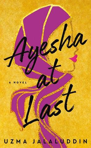 Review: Ayesha at Last by Uzma Jalaluddin