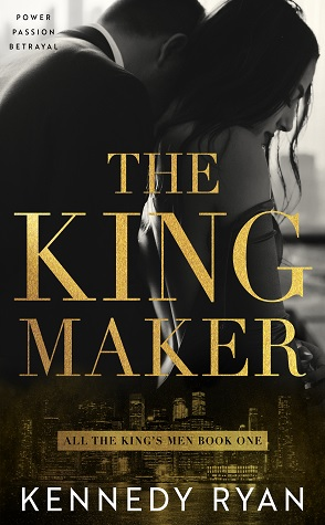 Blog Tour: The Kingmaker by Kennedy Ryan