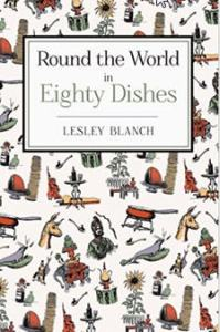 cover of Round the World in 80 Dishes by Lesley Blanch