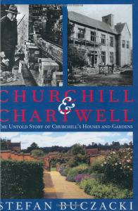 Churchill and Chartwell: The Untold Story of Churchill's Houses and Gardens by Professor Stefan Buczacki (Unicorn Publishing Group)