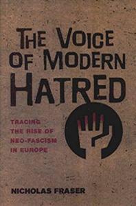 the voice of modern hatred nicholas fraser