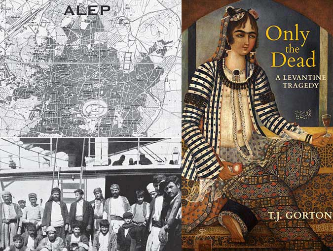 Extract | Only the Dead: A Levantine Tragedy, T. J. Gorton
