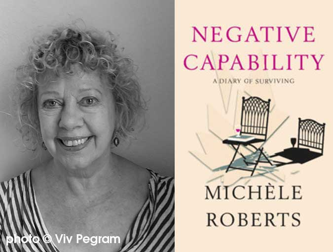 Review | Negative Capability: A Diary of Survival, Michèle Roberts | Book of the Week