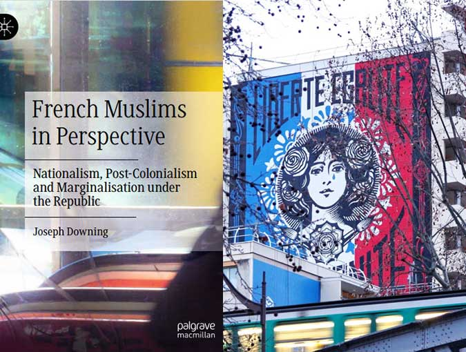 Review | French Muslims in Perspective: Nationalism, Post-Colonialism and Marginalisation under the Republic, Joseph Downing | Palgrave Macmillan