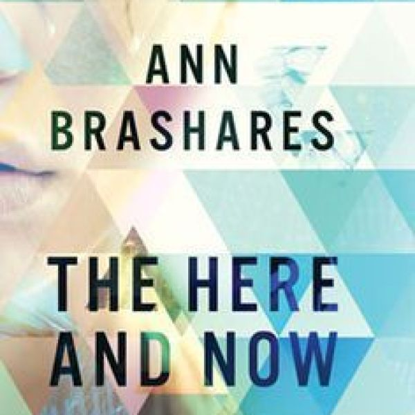 Early Review: The Here and Now by Ann Brashares
