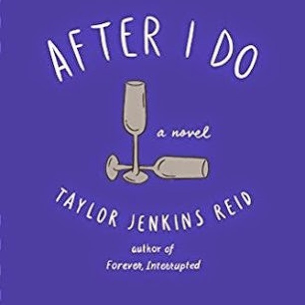 """Our Love Belongs To Everyone Who Loves Us"" Review: After I Do by Taylor Jenkins Reid"