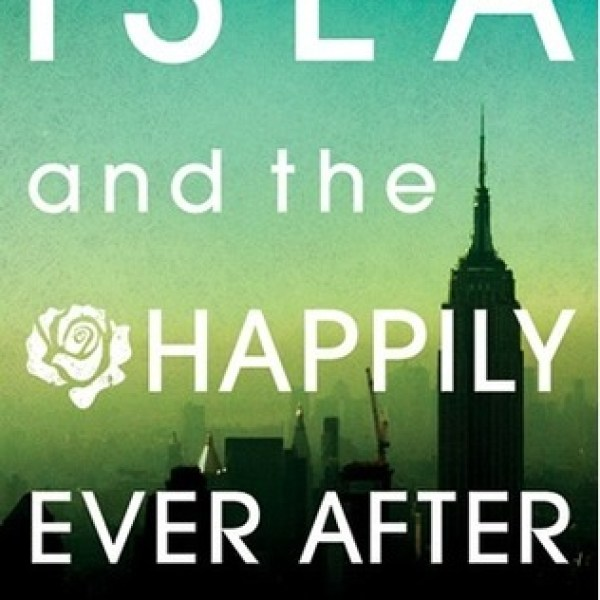 GIVEAWAY & Review: Isla and the Happily Ever After by Stephanie Perkins (no spoilers!)