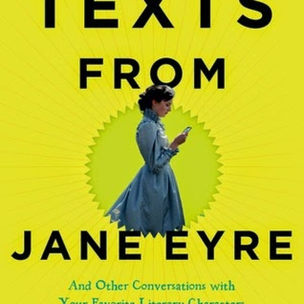 Conversations with Katniss: Early Review: Texts From Jane Eyre by Mallory Ortberg