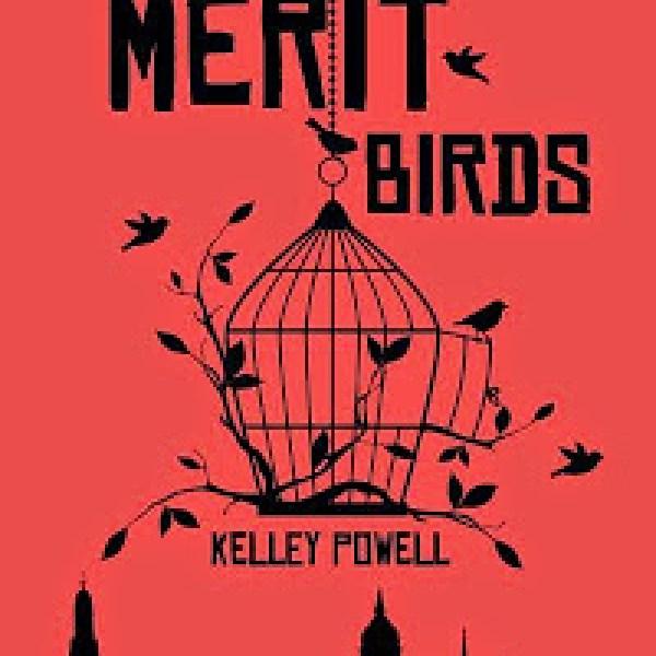 GIVEAWAY + Excerpt: The Merit Birds by Kelley Powell