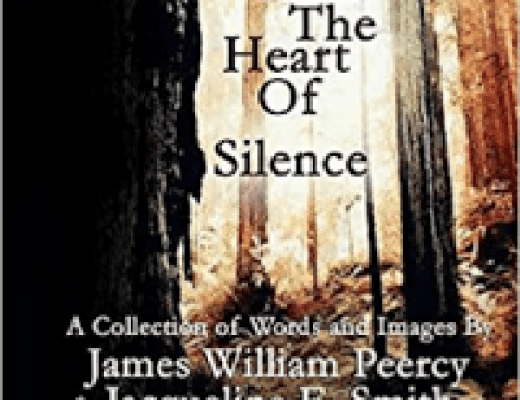 """Within the Heart of Silence"" By James William Peercy & Jacqueline E. Smith"