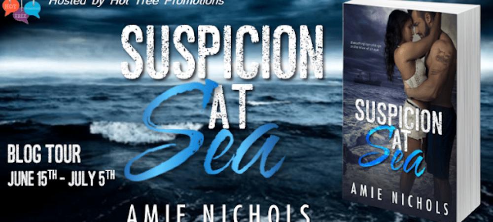 Amie Nichols' Blog Tour and Review Suspicion at Sea.