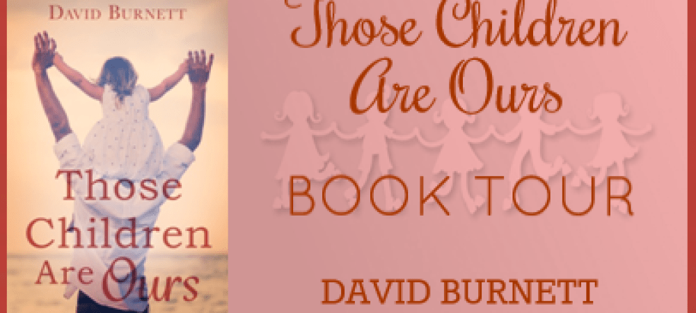 BOOK TOUR – Those Children Are Ours