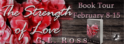 The Strength of Love by G.L. Ross